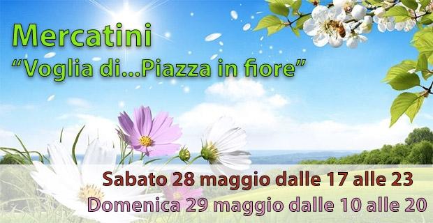 """Mercatini """"Voglia di…Piazza in Fiore"""""""