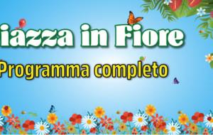 Il programma completo di Piazza in Fiore 2018
