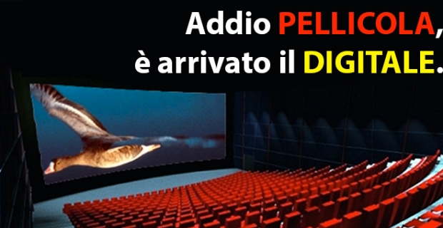 Il Cinema è DIGITALE…