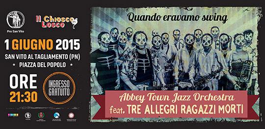 Concerto Tre Allegri Ragazzi Morti e Abbey Town Jazz Orchestra