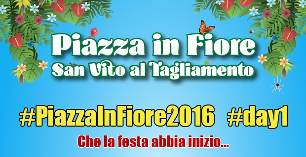 #PiazzaInFiore2016 – Day 1