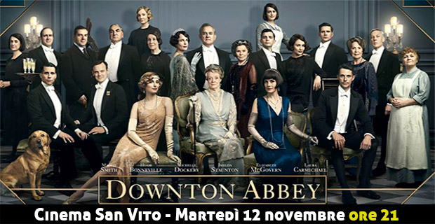 Downton Abbey - Cinema San Vito